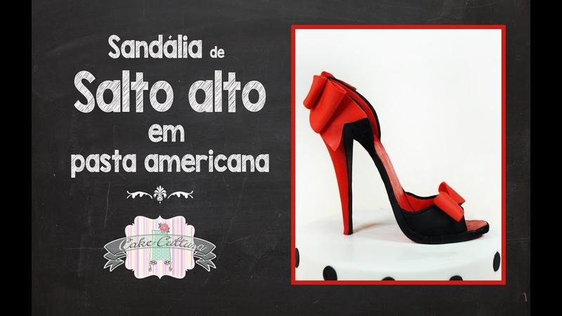 Sandália de Salto Alto em Pasta Americana - Cake Cultura.