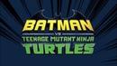 Бэтмен против черепашек ниндзя перевод и озвучка первого Трейлера мультфильма