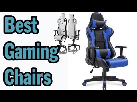 Best Gaming Chairs in 2019 Play Your Games Comfortably!