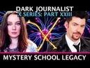 DARK JOURNALIST X SERIES XXIII MYSTERY SCHOOL HEIRS CERN UFO XTECH LEGACY GIGI YOUNG