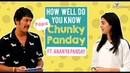 How well do you know Papa Chunky Panday ft.Ananya Panday