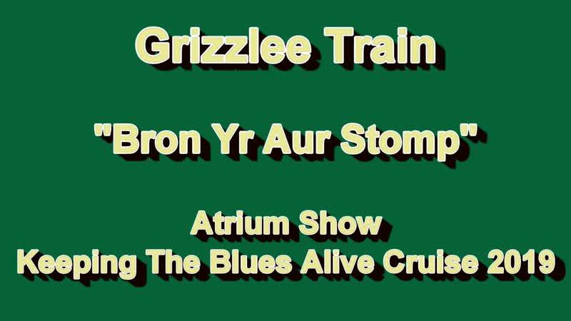 Grizzlee Train - Bron Yr Aur Stomp - Atrium Show - KTBA Cruise (2019)