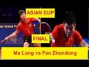 2019 ITTF ATTU Asian Cup Final Ma Long vs Fan Zhendong