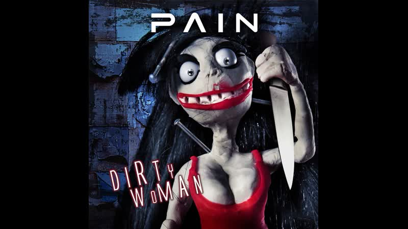 Pain - Dirty Woman (2011)