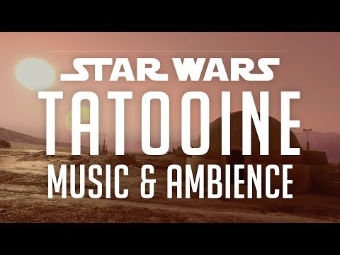 Star Wars Music Ambience | Tatooine, Desert Sounds/Changing Scenes