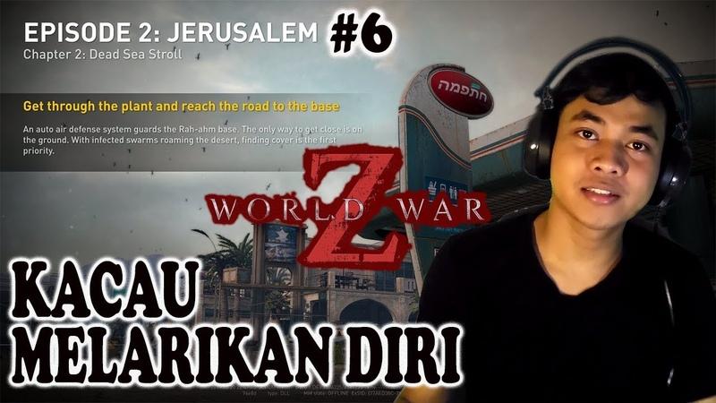 Kacau Melarikan Diri | Gameplay WORLD WAR Z (INDONESIA) | PART 6