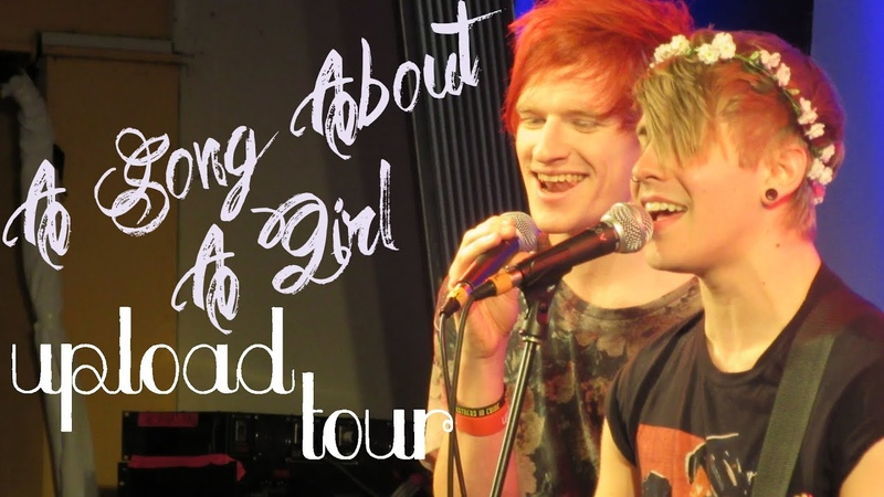 Upload Tour - A Song About A Girl - Luke Cutforth and Patty Walters