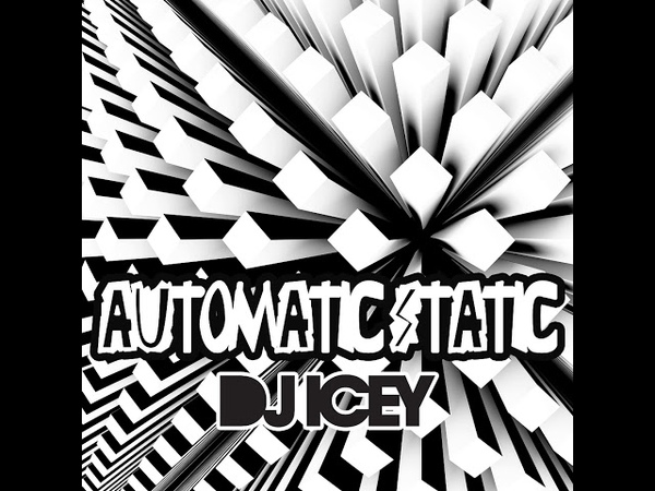 DJ Icey - Automatic Static 2018 Episode 1
