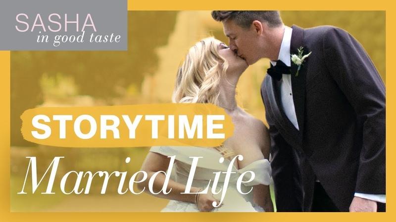 STORYTIME Our Wedding First Year of Marriage   Sasha In Good Taste   Sasha Pieterse Sheaffer