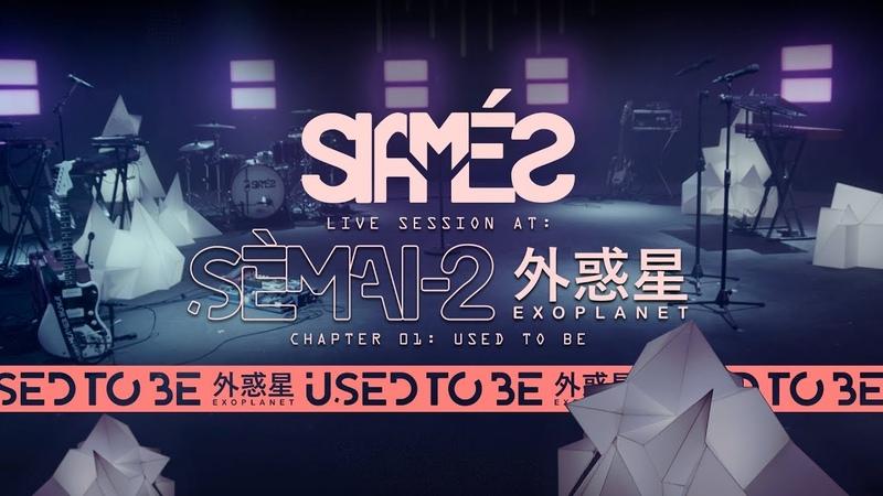 SIAMÉS USED TO BE [Live Session at SÈMAI-2]