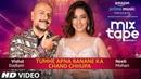Tumhe Apna Banane Ka/Chand Chupa Neeti Mohan Vishal Dadlani T-Series MixTape Season 2 Ep. 3