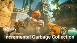 Incremental Garbage Collection in Unity 2019 Overview