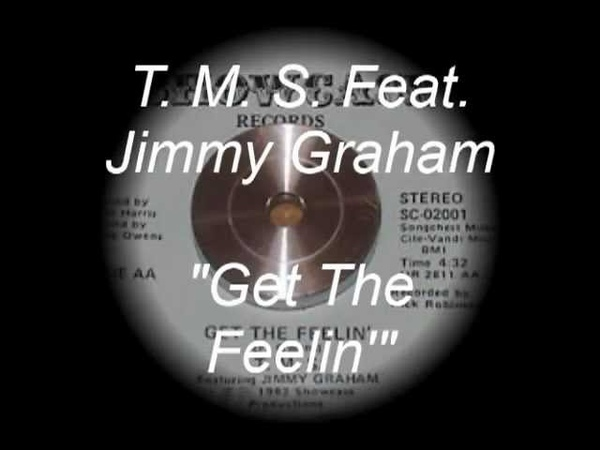 T M S Feat Jimmy Graham Get The Feelin'