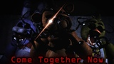 SFM FNaF Come Together Now (Collab with Macabre_Void)