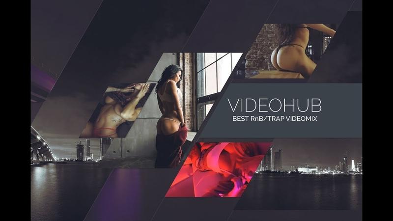 Best of RnB Trap by VideoHUB (VideoMIX 2017) enjoybeauty music 🔞