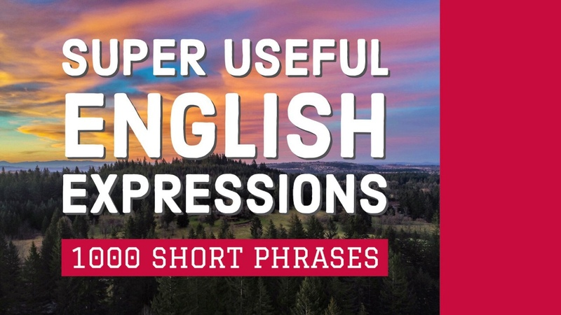 1000 Super Useful English Expressions - Learn Short Phrases in English