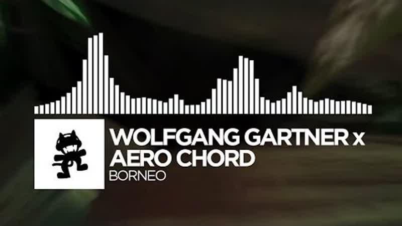 Wolfgang Gartner x Aero Chord - Borneo