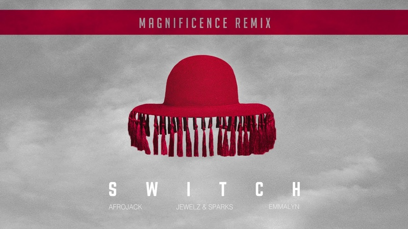 Afrojack x Jewelz Sparks feat. Emmalyn - Switch (Magnificence Remix / Audio) » Freewka.com - Смотреть онлайн в хорощем качестве