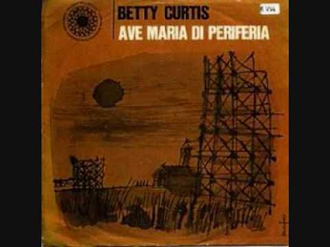 Betty Curtis Ave Maria di periferia