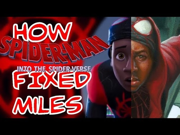 How Into the Spider Verse FIXED Miles Morales