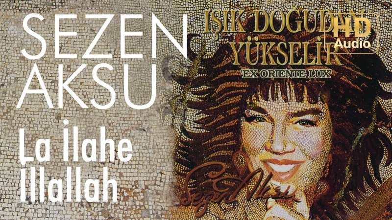 Sezen Aksu - La İlahe İllallah (Official Audio)