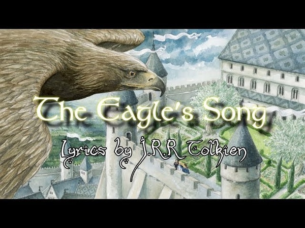 The Eagle's Song The Tolkien Ensemble Sing now ye people of the Tower of Anor