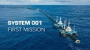 System 001 - First Mission