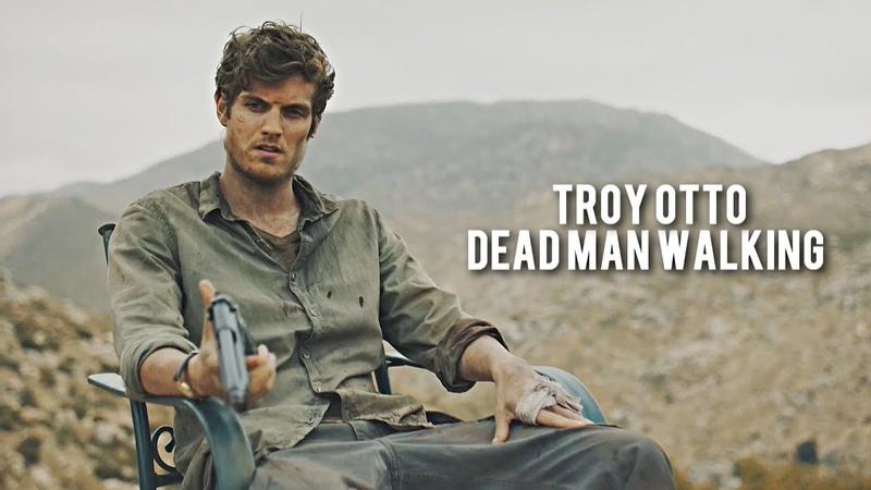 FTWD Troy Otto Dead Man Walking