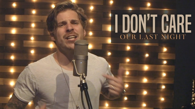 Ed Sheeran Justin Bieber - I Dont Care (Rock Cover by Our Last Night)