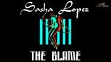 Sasha Lopez - The Blame Official Video