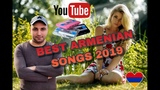 ARMENIAN BEST SONGS 2019 MIX