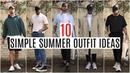 10 SIMPLE SUMMER OUTFIT IDEAS | Men's Fashion 2019 | Daniel Simmons