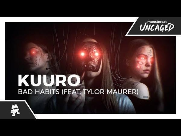 KUURO Bad Habits feat Tylor Maurer Monstercat Lyric Video