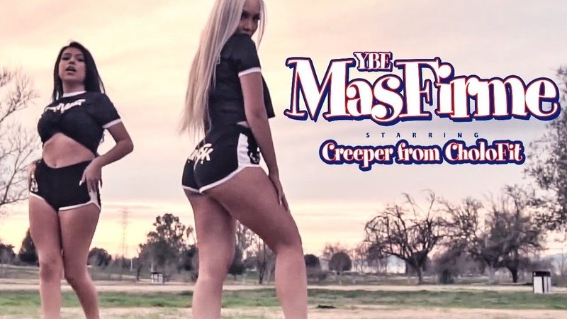 YBE MAS FIRME FT CREEPER FROM CHOLO FIT MUSIC VIDEO 2019