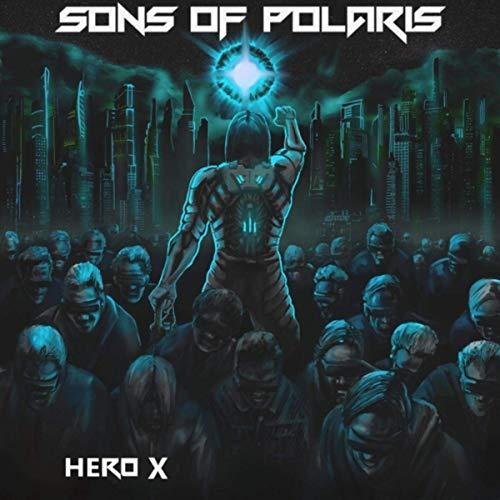 Sons Of Polaris - Hero X