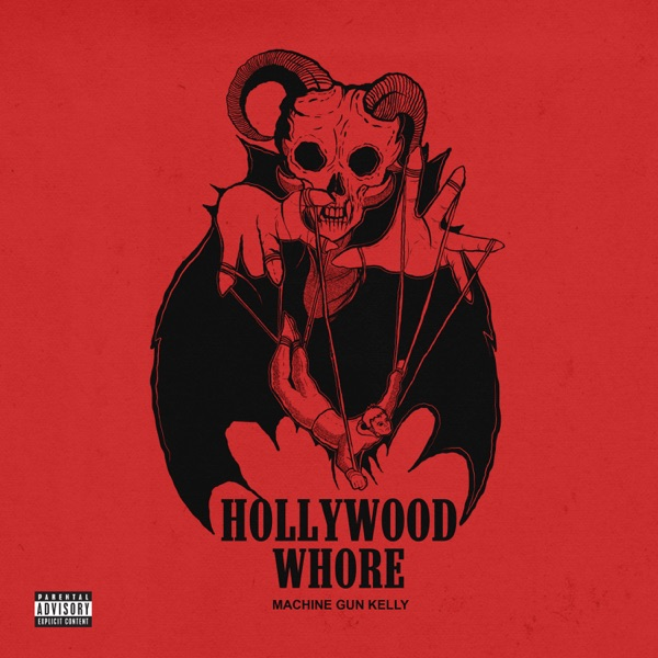 Machine Gun Kelly - Hollywood Whore (Single)