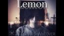 【米津玄師】Lemon【SHINs COVER 】