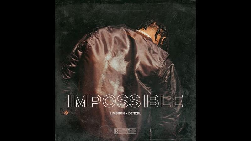 [FREE] Limbron x DENZHL - Impossible A$ap Rocky, Travis Scott Type Beat (Trap, 140 bpm, Cm)