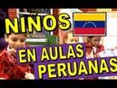 NIÑOS VENEZOLANOS EN AULAS PERUANAS