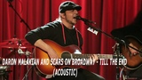 Daron Malakian and Scars On Broadway - Till The End (Acoustic)