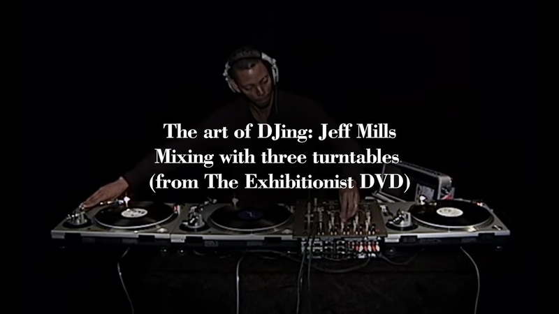 The art of DJing Jeff Mills - Mixing with three turntables (from The Exhibitionist DVD)