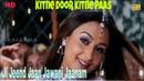 Ji Jeend Jaan Jawani Jaanam || KITNE DOOR KITNE PAAS || Fardeen Khan Amrita Arora || Full Video Song