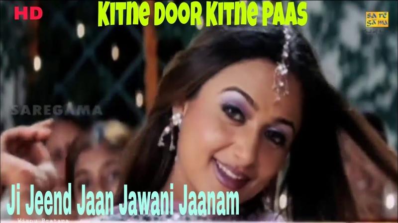 Ji Jeend Jaan Jawani Jaanam KITNE DOOR KITNE PAAS Fardeen Khan Amrita Arora Full Video Song