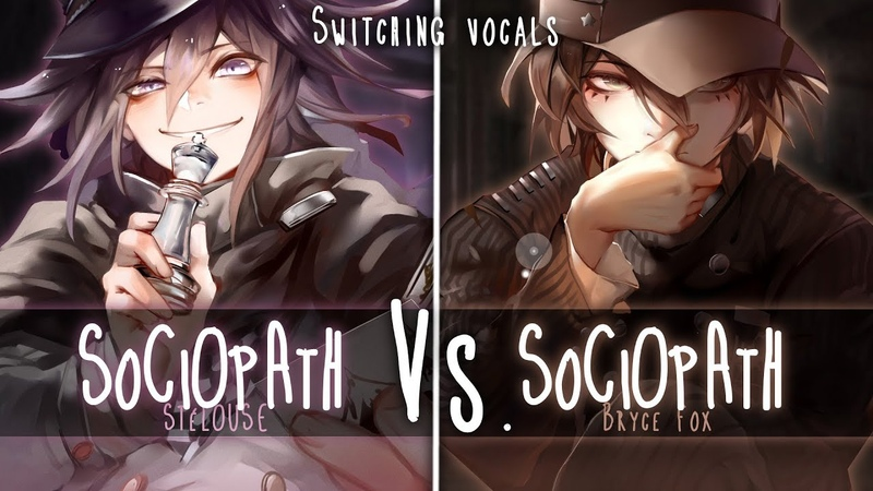 ◤Nightcore◢ ↬ Sociopath [Switching Vocals]