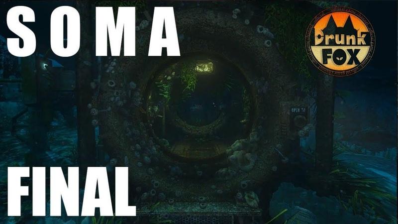 SOMA - темнота и приключения ч 6 ФИНАЛ