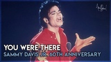 YOU WERE THERE Live at Sammy Davis Jr. 60th Anniversary, 1989 - Michael Jackson