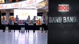 Gang Bang - Best Dance Performance - IDOL DANCE