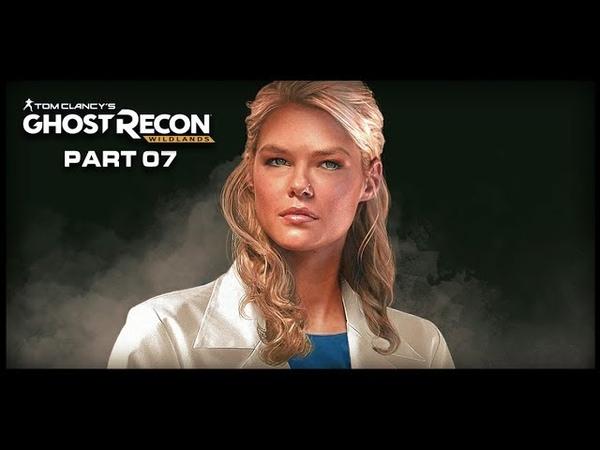 GHOST RECON WILDLANDS Walkthrough Gameplay Part 7 - La Gringa (PS4)