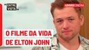 Rocketman Taron Egerton revela fato inusitado sobre Elton John