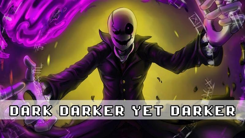 Undertale Dark Darker Yet Darker Remix